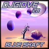 Blue Shaft — Djgiove28
