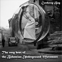 Corduroy Boy The Very Best Of The Bohemian Underground Movement — сборник