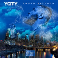 Truth Be Told - EP — Y City