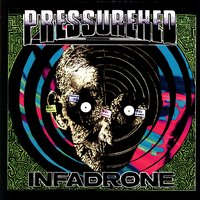 Infadrone — Pressurehed