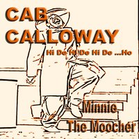 Cab Calloway / Minnie The Moocher — Cab Calloway and His Orchestra