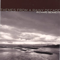 Themes From A Rainy Decade — Richard Bennett
