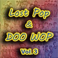 Lost Pop & Doo Wop, Vol. 3 — сборник