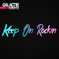 Keep on Rockin — Galactik Knights