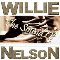 The Sound Of Willie Nelson — Willie Nelson