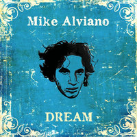Dream — Mike Alviano