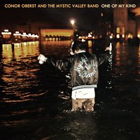 One of My Kind — Conor Oberst, Conor Oberst And The Mystic Valley Band