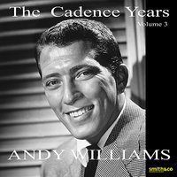 The Cadence Years, Vol.3 — Andy Williams