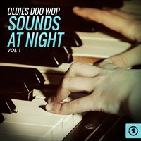 Oldies Doo Wop Sounds at Night, Vol. 1 — сборник