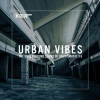 Urban Vibes - The Underground Sound Of House Music 3.7 — сборник