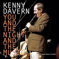 You and the Night and the Music — Kenny Davern