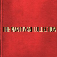 The Mantovani Collection — Mantovani & His Orchestra