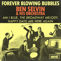 Forever Blowing Bubbles — Ben Selvin & His Orchestra