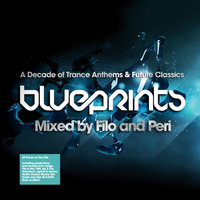 Blueprints - Mixed by Filo and Peri - A Decade of Trance Classics and Future Anthems — сборник