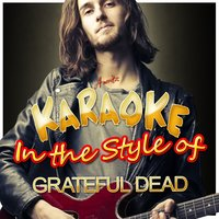 Karaoke - In the Style of Grateful Dead — Ameritz - Karaoke