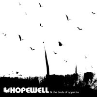 The Birds Of Appetite — Hopewell