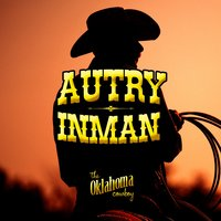 The Oklahoma Cowboy — Autry Inman