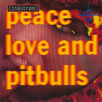 [Thåström] - Peace Love & Pitbulls — Peace Love & Pitbulls