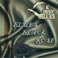 Blues Black Rose — Smokin´ Blues