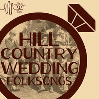 Tie the Knot Tunes Presents: Hill Country Wedding Folk Songs — сборник