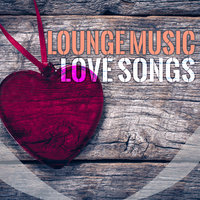 Lounge Music Love Songs — сборник