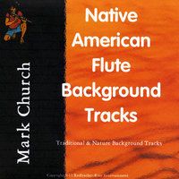 Native American Flute Backgrounds — Mark Church