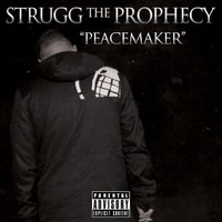 Peacemaker — Strugg The Prophecy