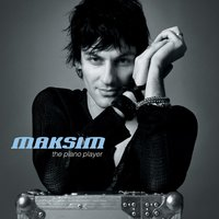 The Piano Player — Maksim