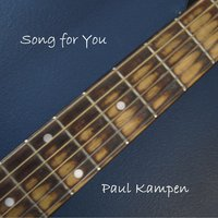 Song for You — Paul Kampen
