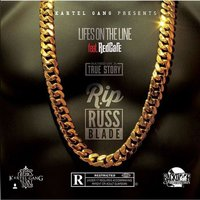 Life's on the Line (Rip Russ Blade) — Red Cafe, Kartel Gang
