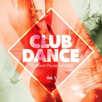 Club Dance - The Power House Selection, Vol. 1 — сборник