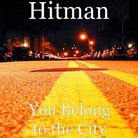 You Belong to the City — Hitman