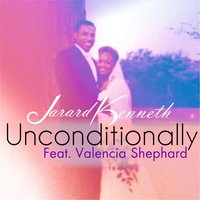 Unconditionally — Jarard Kenneth