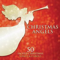 Christmas Angels: 50 Sacred Christmas Songs and Carols — сборник
