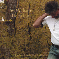 Living Life — Jim Williams
