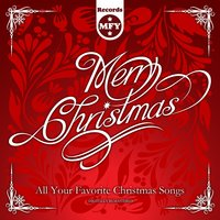 Merry Christmas - All Your Favorite Christmas Songs — сборник