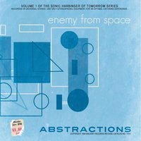 Abstractions — Enemy From Space