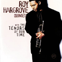 With The Tenors Of Our Time — Roy Hargrove Quintet