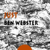 Just — Ben Webster