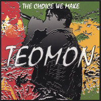 The Choice We Make — Teomon
