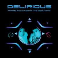 Fast forward to rewind — Delirious