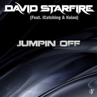 Jumpin' Off — David Starfire, iCatching, Koian, David Starfire feat. iCatching & Koian