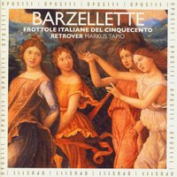 Barzellette - North Italian Frottole of the Early 16th Century — Anonymous, Markus Tapio, Retrover & Markus Tapio, Retrover, Retrover, Markus Tapio