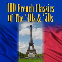 100 French Classics Of The '40s & '50s — сборник