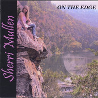 On The Edge — Sherri Mullen