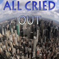 All Cried Out - Tribute to Blonde and Alex Newell — Propa Charts
