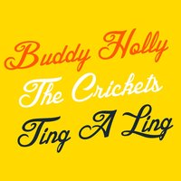 Ting-a-Ling — Buddy Holly, Buddy Holly & The Crickets, The Crickets, Buddy Holly &The Crickets