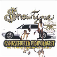 Gangsterfied Pimpologist — Showtyme