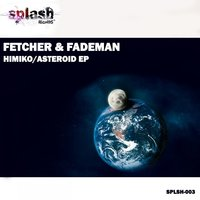 Himiko / Asteroid — Fetcher, Fademan