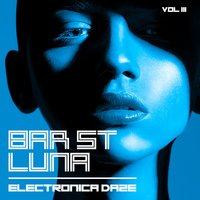 Bar St. Luna: Electronica Daze, Vol. 3 — сборник